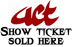 ACT Tickets Sold Here